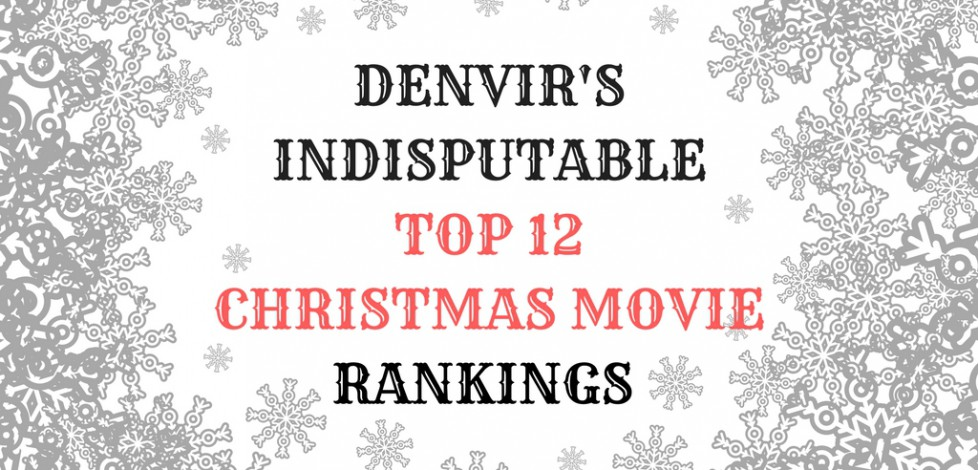 Top 12 Christmas Movie Rankings